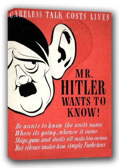 Careless Talk Costs Lives. Mr Hitler Wants to Know! Wartime Canvas. Sizes: A3/A2/A1 (00918)